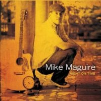 Right on Time - Mike Maguire (US release: 25 DEC 2012)