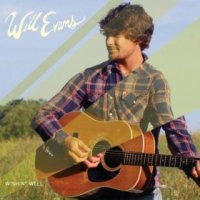 Wishin' Well - Will Evans (US release: 12 FEB 2013)