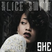 She - Alice Smith (US release: 19 MAR 2013)