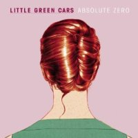 Absolute Zero - Little Green Cars (US release: 26 MAR 2013)