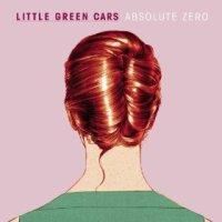 Absolute Zero - Little Green Cars (US release: 26 MAR 2013)