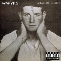 Afraid of Heights - Wavves (US release: 26 MAR 2013)