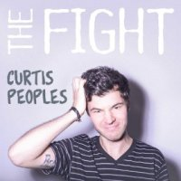 The Fight - Curtis Peoples (US release: 09 APR 2013)