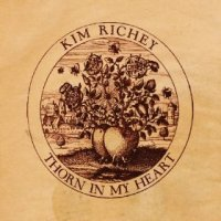 Thorn in my Heart - Kim Richey (US release: 16 APR 2013)