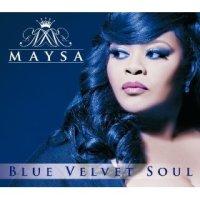 Blue Velvet Soul - Maysa (US release: 18 JUN 2013)