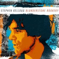 Blunderstone Rookery - Stephen Kellogg (US release: 18 JUN 2013)