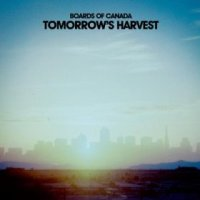 Tomorrow's Harvest - Boards of Canada (US release: 10 JUN 2013)