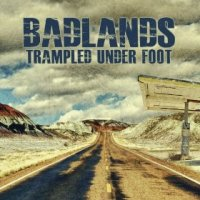 Badlands - Trampled Under Foot (US release: 09 JUL 2013)