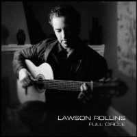 Full Circle - Lawson Rollins (US release: 16 JUL 2013)