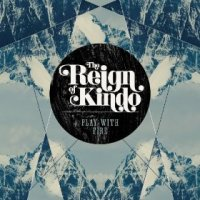 Play with Fire - The Reign of Kindo (US release: 30 JUL 2013)