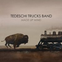 Made Up Mind - Tedeschi Trucks Band (US release: 16 AUG 2013)