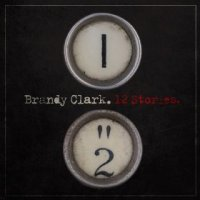 12 Stories - Brandy Clark (US release: 22 OCT 2013)