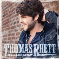 It Goes Like This - Thomas Rhett (US release: 29 OCT 2013)