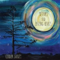 Meteors & Beating Hearts - Connor Garvey (US release: 26 NOV 2013)