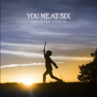 Cavalier Youth - You Me at Six (US release: 28 JAN 2014)