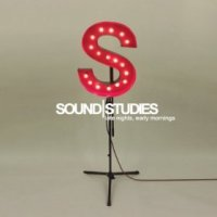 Late Nights, Early Mornings - Sound Studies (US release: 24 DEC 2013)