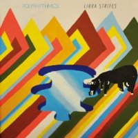 Libra Stripes - Polyrhythmics (US release: 10 DEC 2013)