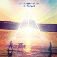 Lo-Fantasy - Sam Roberts Band (US release: 11 FEB 2014)