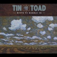 Roots to Ramble On - Tin and the Toad (US release: 17 DEC 2013)