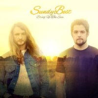 Bring Up the Sun - Sundy Best (US release: 04 MAR 2014)