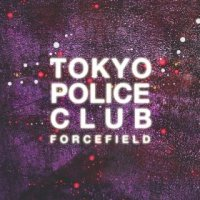Forcefield - Tokyo Police Club (US release: 25 MAR 2014)