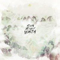 Run River North - Run River North (US release: 25 FEB 2014)