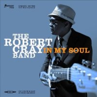 In my Soul - The Robert Cray Band (US release: 01 APR 2014)
