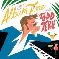 It's Album Time - Todd Terje (US release: 08 APR 2014)