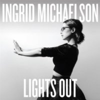 Lights Out - Ingrid Michaelson (US release: 15 APR 2014)