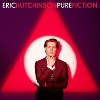 Pure Fiction - Eric Hutchinson (US release: 08 APR 2014)