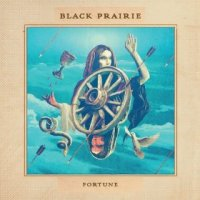 Fortune - Black Prairie (US release: 22 APR 2014)