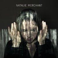 Natalie Merchant - Natalie Merchant (US release: 06 MAY 2014)