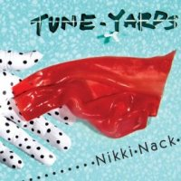 Nikki Nack - tUnE-yArDs (US release: 06 MAY 2014)