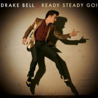 Ready Steady Go! - Drake Bell (US release: 22 APR 2014)