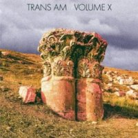 Volume X - Trans Am (US release: 20 MAY 2014)