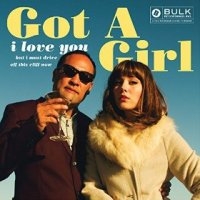 I Love You but I Must Drive Off This Cliff Now - Got a Girl (US release: 22 JUL 2014)