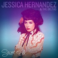 Secret Evil - Jessica Hernandez & the Deltas (US release: 19 AUG 2014)