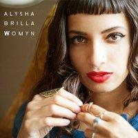 Womyn - Alysha Brilla (US release: 26 SEP 2014)