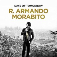 Days of Tomorrow - R. Armando Morabito (US release: 23 DEC 2014)