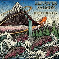 High Country - Leftover Salmon (US release: 30 DEC 2014)