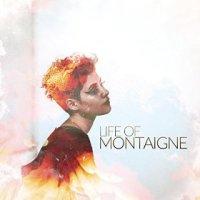 Life as Montaigne - Montaigne (US release: 24 NOV 2014)