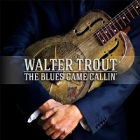 The Blues Came Callin' - Walter Trout (US release: 01 DEC 2014)