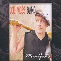 Manifesto - Joe Moss Band (US release: 06 MAR 2015)