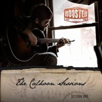 The Calhoon Sessions: Session One - Brandon Calhoon (US release: 17 MAR 2015)