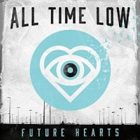 Future Hearts - All Time Low (US release: 07 APR 2015)