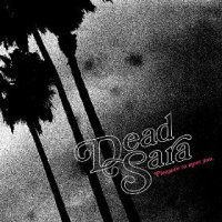 Pleasure to Meet You - Dead Sara (US release: 31 MAR 2015)