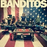 Banditos - Banditos (US release: 14 MAY 2015)