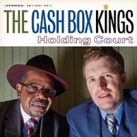 Holding Court - The Cash Box Kings (US release: 28 APR 2015)