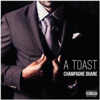 A Toast - Champagne Duane (US release: 12 JUN 2015)