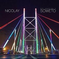 City Lights Vol. 3: Soweto - Nicolay (US release: 9 JUN 2015)